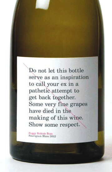 Do not let this bottle serve as an inspiration to call your ex